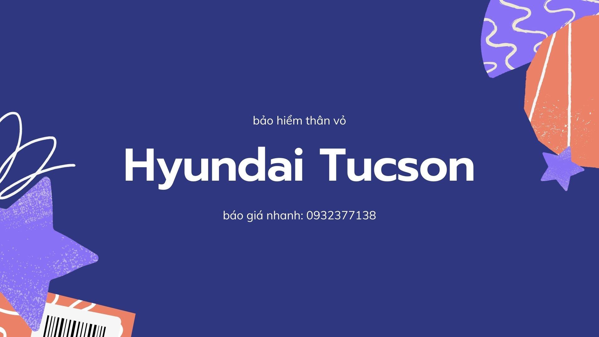 bảo hiểm thân vỏ xe hyundai tucson